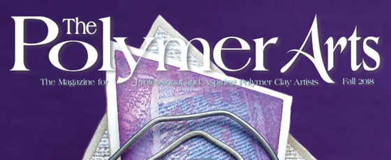 Polymer Arts Magazine – Fall 2018